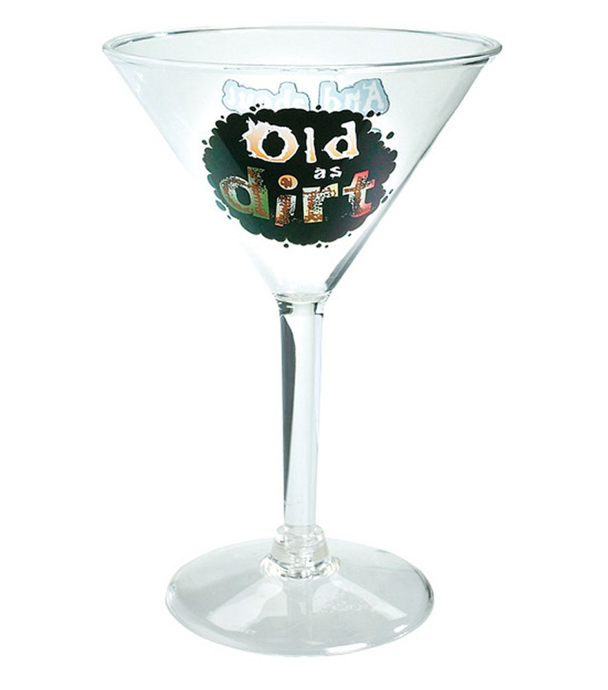 Old as Dirt Martini Glass