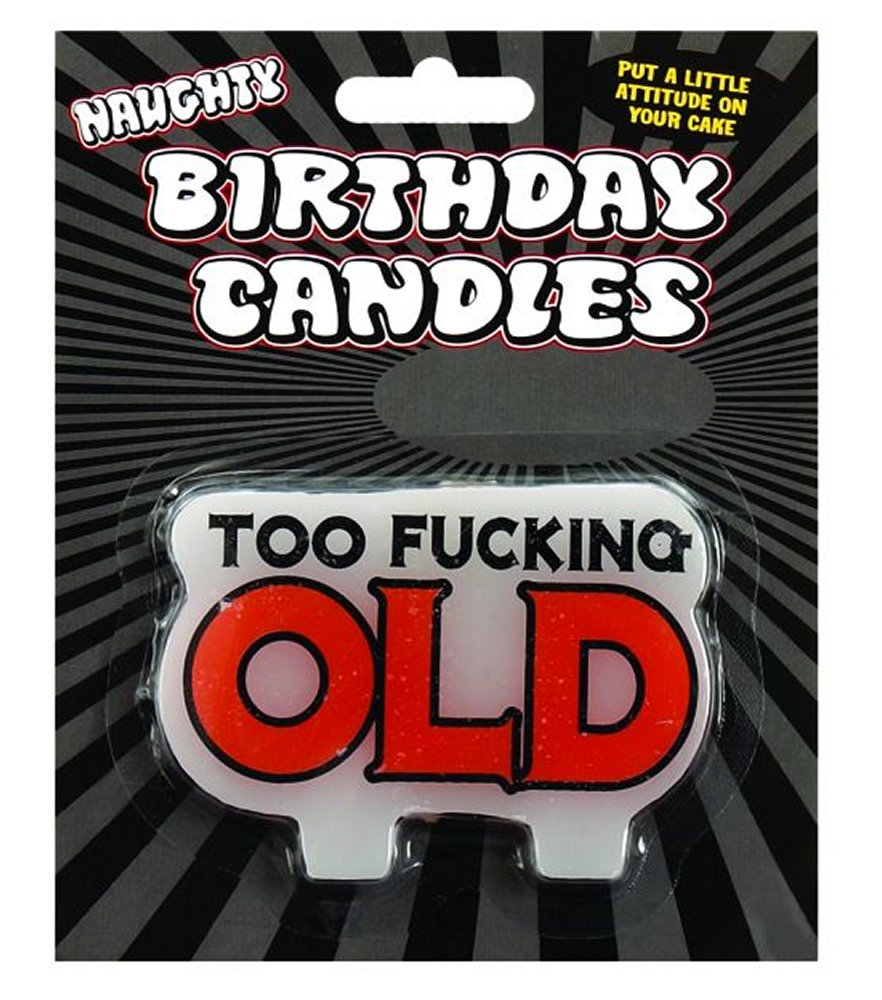 Too Fucking Old Birthday Candle