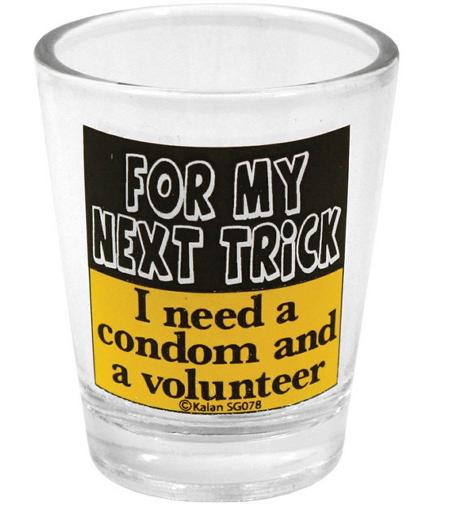 For My Next Trick Shot Glass