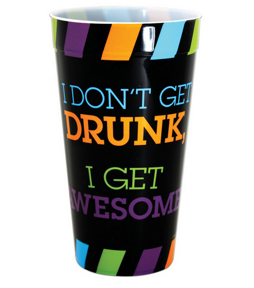 I Don't Get Drunk I Get Awesome Cup