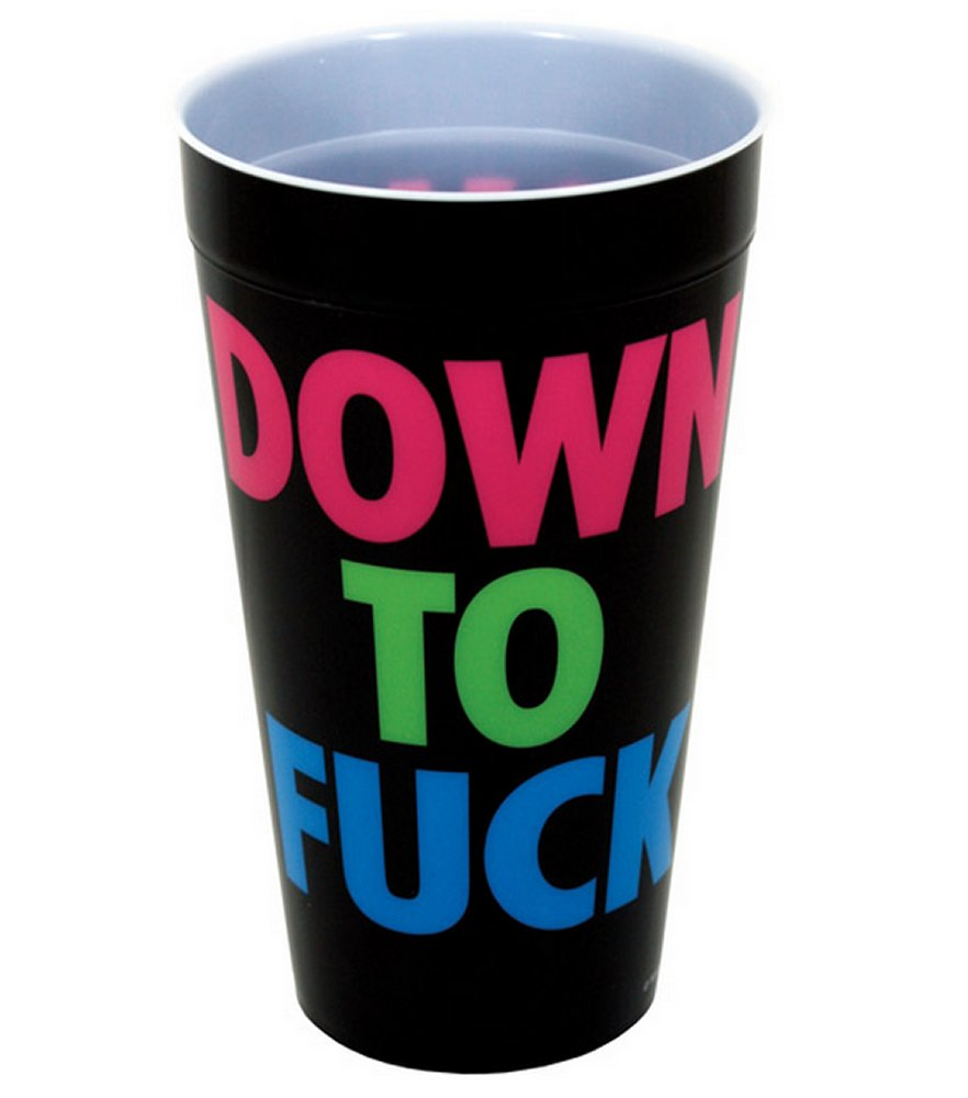 Down To Fuck Cup