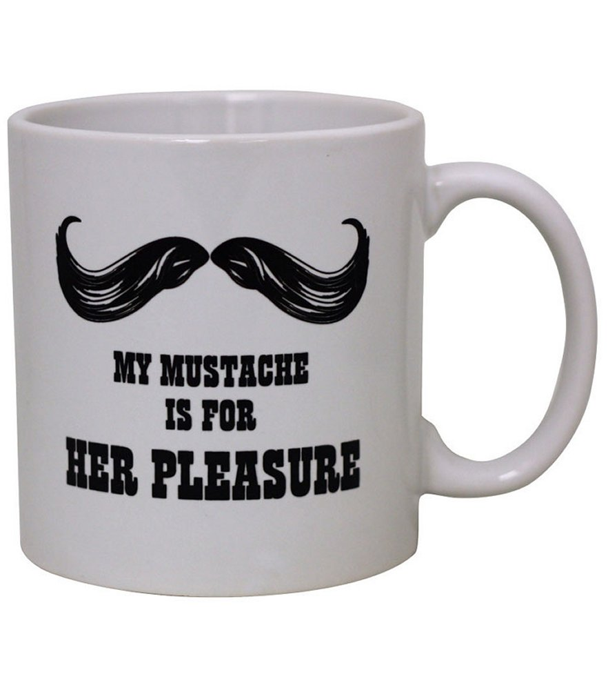 My Mustache Is For Her Pleasure Mug