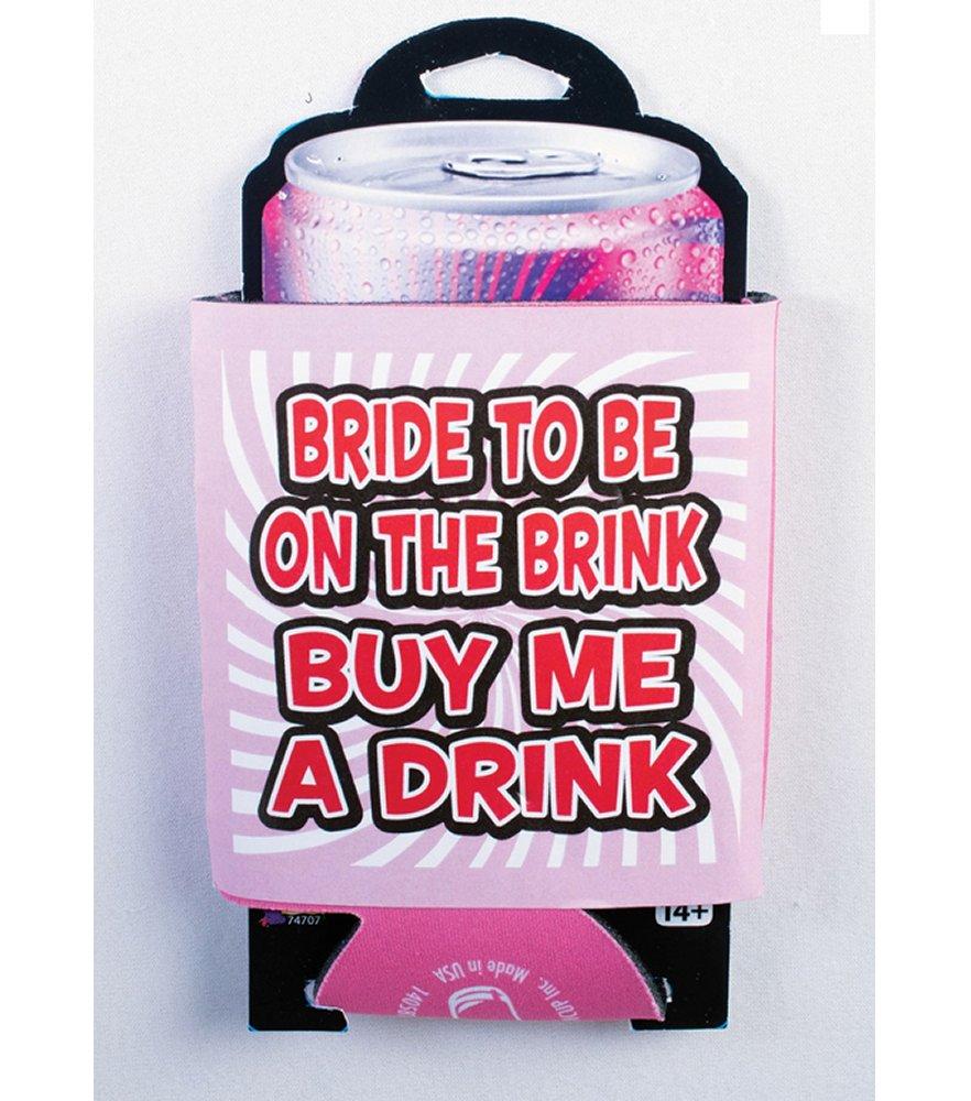 Bride To Be On The Brink Koozie
