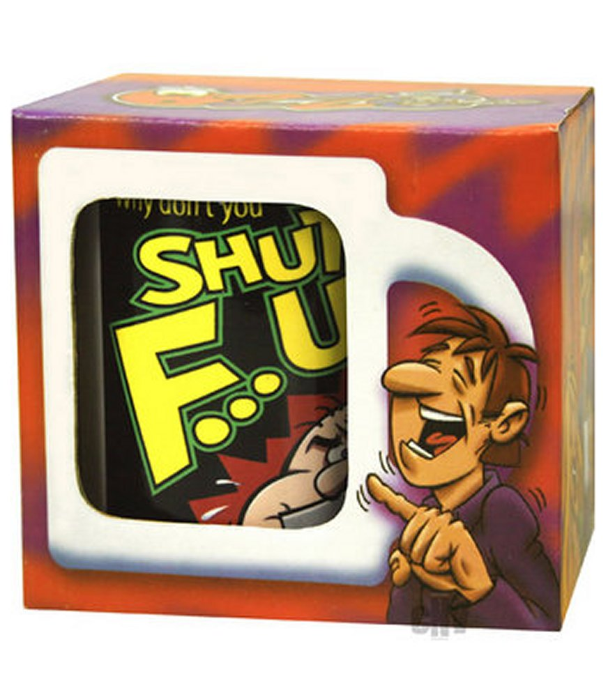 Why Don`t You Shut The F... Up Mug